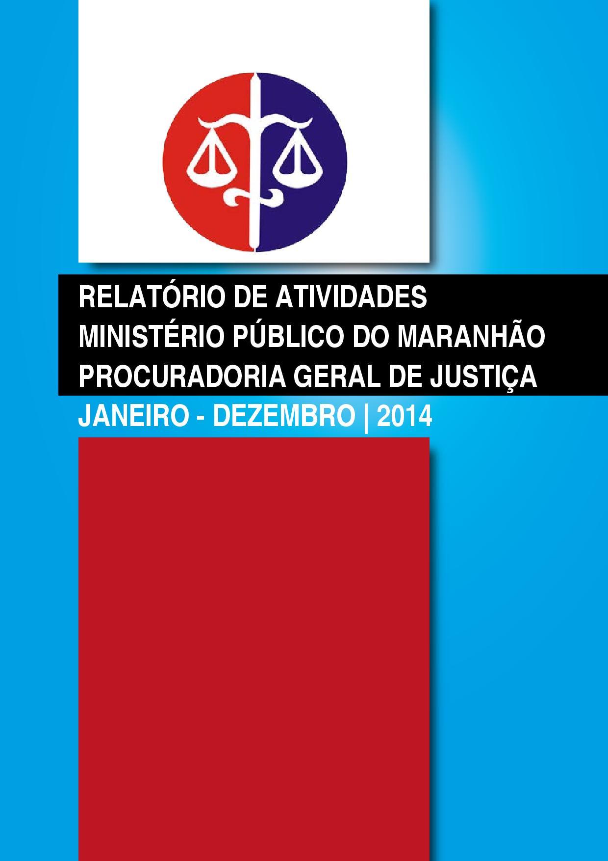 RELATÓRIO DE ATIVIDADES MINISTÉRIO PÚBLICO DO MARANHÃO PROCURADORIA GERAL  DE JUSTIÇA JANEIRO - DEZEMBRO  f0ecea88a842d